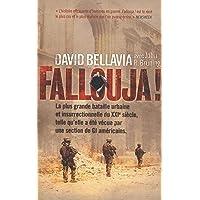Fallouja !: La plus grande bataille urbaine et insurrectionnelle du XXIe siècle telle qu'elle a été vécue par une…