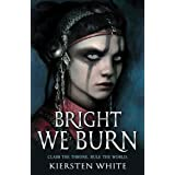 Bright We Burn (The Conqueror's Trilogy)
