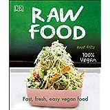 Raw Food: Fast, Fresh, Easy Vegan Food