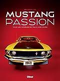 Mustang Passion NE: Tous les modèles de 1964 à nos jours