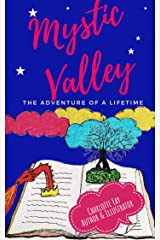 Mystic Valley: An Adventure of a Lifetime Kindle Edition