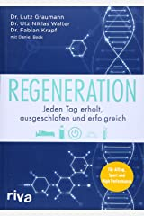 Regeneration: Jeden Tag erholt, ausgeschlafen und erfolgreich. Für Alltag, Sport und High Performance Taschenbuch