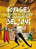 Voyages en Egypte et en Nubie de Giambattista Belzoni, Tome 2 : Deuxième voyage - Sélection officielle Angoulême 2019