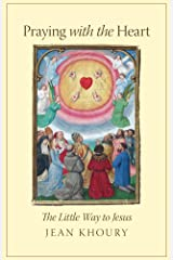Praying with the Heart: The Little Way to Jesus Kindle Edition