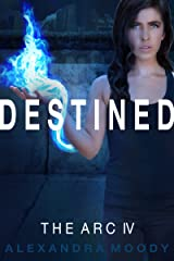 Destined: A Young Adult Dystopian Series (The ARC Book 4) Kindle Edition