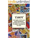 Tarot: Guía simple y efectiva para que los principiantes aprendan a leer y entender el verdadero significado de las cartas.