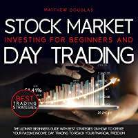 Stock Market Investing for Beginners and Day Trading: The Ultimate Beginners Guide with Best Strategies on How to Create…