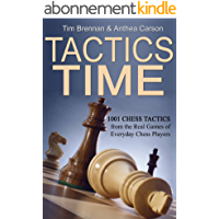 Tactics Time! 1001 Chess Tactics from the Games of Everyday Chess Players (Tactics Time Chess Tactics Books Book 1…