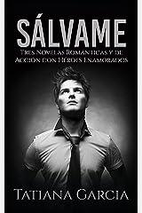 Sálvame: Tres Novelas Románticas y de Acción con Héroes Enamorados (Colección de Romance) Versión Kindle