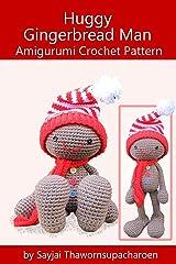 Huggy Gingerbread Man Amigurumi Crochet Pattern (Huggy Christmas Dolls Book 1) (English Edition) Format Kindle