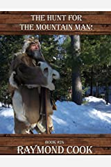 The Hunt For The Mountain Man Kindle Edition