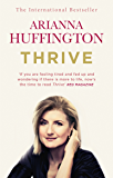 Thrive: The Third Metric to Redefining Success and Creating a Happier Life (English Edition)
