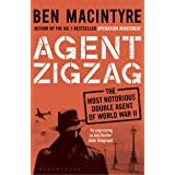 Agent Zigzag: The True Wartime Story of Eddie Chapman: Lover, Traitor, Hero, Spy (English Edition)