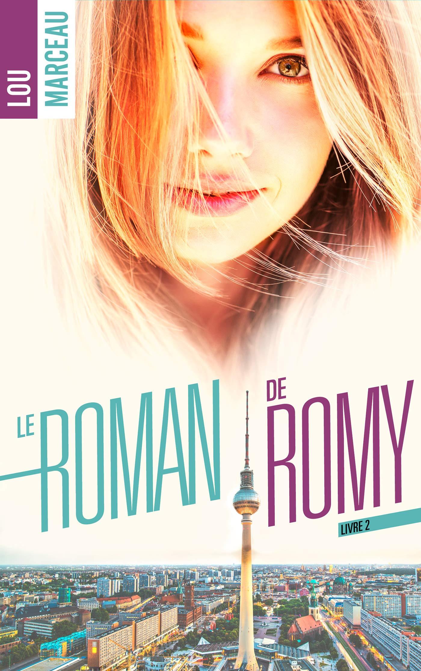 Le roman de Romy tome 2 por Lou Marceau