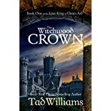 The Witchwood Crown: Book One of The Last King of Osten Ard: 1