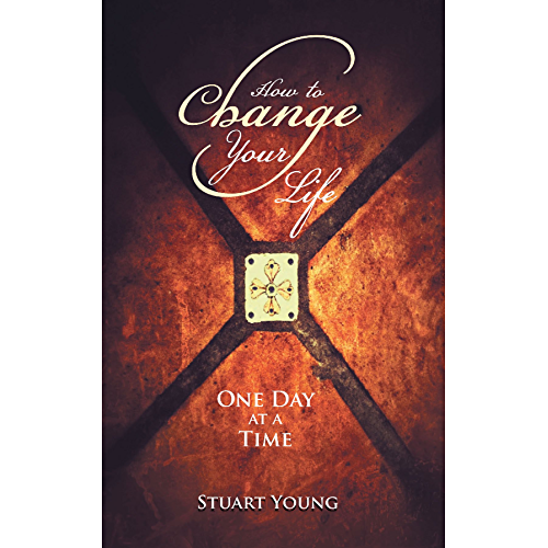 How to Change Your Life: One Day at a Time (English Edition)