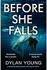 Before She Falls: A completely gripping mystery and suspense thriller Kindle Edition