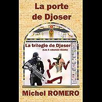 La porte de Djoser: La trilogie de Djoser
