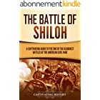 The Battle of Shiloh: A Captivating Guide to the One of the Bloodiest Battles of the American Civil War (English Edition)