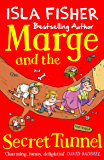 Marge and the Secret Tunnel: Book four in the fun family series by Isla Fisher