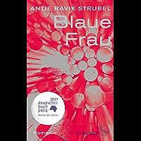 Blaue Frau: Roman (German Edition)