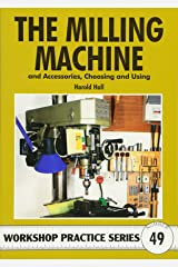 The Milling Machine (Workshop Practice) Paperback