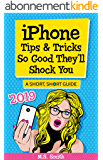 iPhone Tips & Tricks So Good They'll Shock You (A Short, Short Guide) (English Edition)