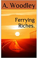 Ferrying Riches.: Crime fiction Kindle Edition