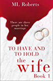 The Wife – Part One: A gripping psychological thriller full of twists and lies (The Wife series) (English Edition)