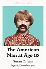 The American Man at Age 10 (Singles Classic) Kindle Edition