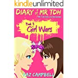 Books for Girls 9-12: Diary of Mr TDH (Mr Tall Dark and Handsome): Book 3 - GIRL WARS