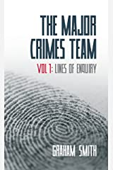 Lines of Enquiry - The Major Crimes Team - Vol 1: Gripping crime stories featuring Cumbria's Major Crimes Team Kindle Edition