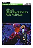 Visual Merchandising for Fashion (Basics Fashion Management)