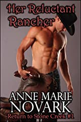 Her Reluctant Rancher (Return to Stone Creek Book 1) Kindle Edition