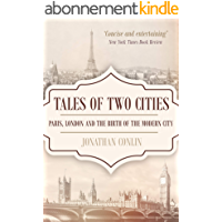 Tales of Two Cities: Paris, London and the birth of the modern city (English Edition)
