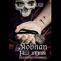 Mordante rencontre (Siobhan, Fille d'Odin)