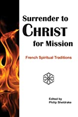 Surrender to Christ for Mission: French Spiritual Traditions Kindle Edition