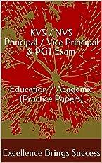 KVS / NVS Principal / Vice Principal & PGT Exam    Education / Academic (Practice Papers) (Excellence Brings Success Series Book 65)