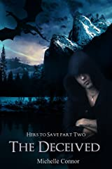 The Deceived: Novella (Hers To Save Book 2) Kindle Edition