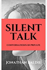 Silent Talk: Conversations in Private Kindle Edition