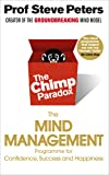 The Chimp Paradox: The Mind Management Programme to Help You Achieve Success, Confidence and Happiness: The Acclaimed…