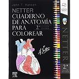 Netter Cuaderno de anatomía para colorear - 2ª Edición: 2ª ed. revisada