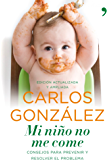 Mi niño no me come (Spanish Edition)