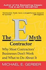 The E-Myth Contractor: Why Most Contractors' Businesses Don't Work and What to Do About It Kindle Edition