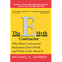 The E-Myth Contractor: Why Most Contractors' Businesses Don't Work and What to Do About It (English Edition)