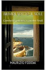 BRIVIDI SOTTO IL SOLE: Commedia poliziesca con due finali Formato Kindle