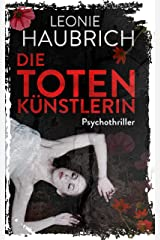 Die Totenkünstlerin: Psychothriller Kindle Ausgabe