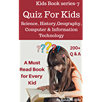 Quiz Book For Kids: Science, History, Geography, Biology , Computer & Information Technology (Kid's Book Series -24 7)