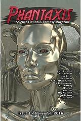 Phantaxis: Science Fiction & Fantasy Magazine November 2016 Kindle Edition