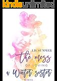 The mess of loving a Winter sister: (Neuerscheinung Liebesroman) (Die Winter Schwestern 2) (German Edition)